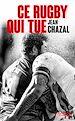 Télécharger le livre : Ce rugby qui tue