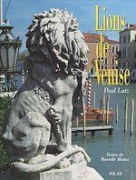 Téléchargez le livre :  Lions de Venise