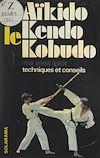 Télécharger le livre :  L'aïkido, le kendo, le kobudo