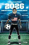 Télécharger le livre :  2026, l'année où le football deviendra américain