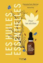 Download this eBook Les huiles essentielles pour les adultes