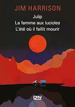 Download this eBook Julip / La Femme aux lucioles / L'été où il faillit mourir