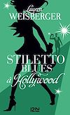 Télécharger le livre :  Stiletto Blues à Hollywood