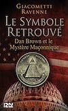 Télécharger le livre :  Le Symbole retrouvé : Dan Brown et le mystére maçonnique