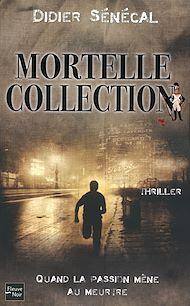Téléchargez le livre :  Mortelle collection