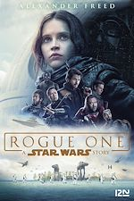 Download this eBook Star Wars - Rogue One (Version française)
