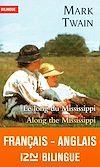 Bilingue français-anglais : Le long du Mississippi - Along the Mississippi