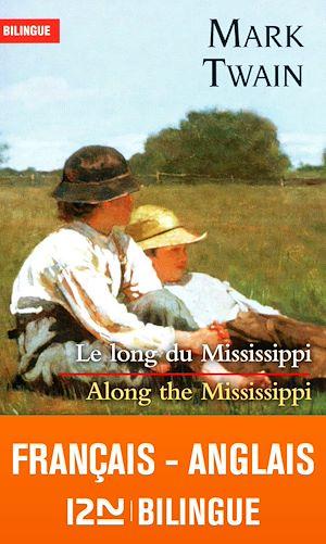 Téléchargez le livre :  Bilingue français-anglais : Le long du Mississippi - Along the Mississippi