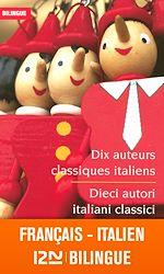 Download this eBook Bilingue français-italien : Dix auteurs classiques italiens - Dieci autori italiani classici