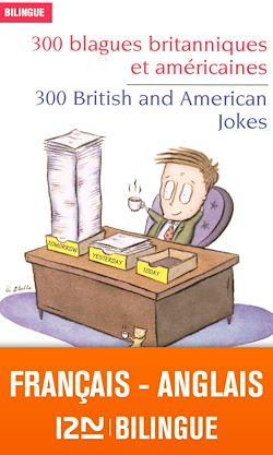Download the eBook: Bilingue français-anglais : 300 blagues britanniques et américaines - 300 British and American Jokes