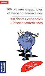 Download this eBook Bilingue français-espagnol : 300 blagues espagnoles - 300 chistes españoles e hispanoamericanos