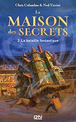Download this eBook La Maison des Secrets - tome 2 : La Bataille fantastique