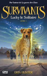 Téléchargez le livre :  Les survivants, tome 1 : Lucky le solitaire