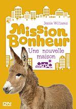 Download this eBook Mission Bonheur - tome 6 : Une nouvelle maison