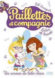 Téléchargez le livre :  Paillettes et compagnie - tome 2 : Un amour de bébé chien