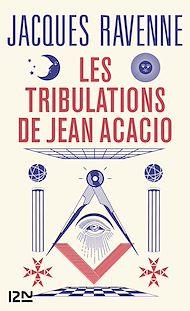 Téléchargez le livre :  Les Tribulations de Jean Acacio