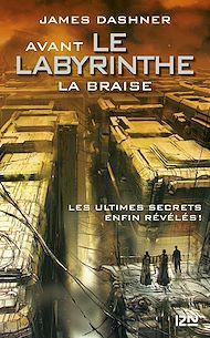 Téléchargez le livre :  Avant Le labyrinthe - tome 5 : La Braise
