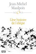 Download this eBook Une histoire de l'élégie