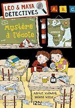 Download this eBook Léo et Maya, détectives - tome 08 : Mystère à l'école