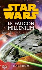 Download this eBook Star Wars - Le Faucon Millenium