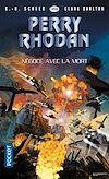 Télécharger le livre :  Perry Rhodan n°359 : Négoce avec la mort