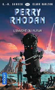 Téléchargez le livre :  Perry Rhodan n°365 : L'Envoyé du Futur