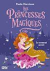 Télécharger le livre :  Les Princesses magiques - tome 01 : Le Serment secret