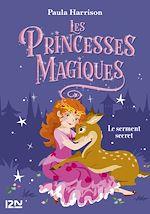 Download this eBook Les Princesses magiques - tome 01 : Le Serment secret