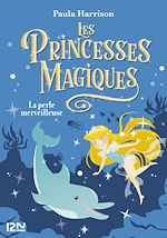 Download this eBook Les princesses magiques - tome 02 : La Perle merveilleuse