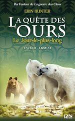 Download this eBook La quête des ours cycle II - tome 06 : Le Jour le plus long