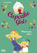 Download this eBook Cupcake Girls - tome 15 : Même pas peur