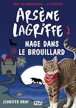 Download this eBook Arsène Lagriffe - tome 06 : Arsène Lagriffe nage dans le brouillard