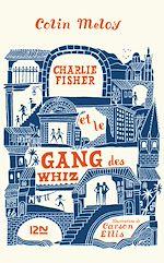 Download this eBook Charlie Fisher et le gang des Whiz