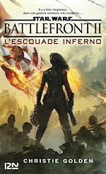 Download this eBook Star Wars : Battlefront II : L'Escouade Inferno