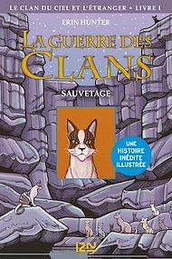 Téléchargez le livre :  La guerre des Clans illustrée, Cycle IV - tome 1 : Le Sauvetage