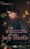 Télécharger le livre :  Les aventures d'une lady rebelle
