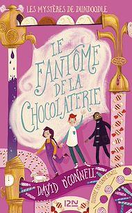 Téléchargez le livre :  Les mystères de Dundoodle - Tome 1 : Le fantôme de la chocolaterie