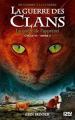 Download this eBook La guerre des Clans, Cycle VI De l'Ombre à la lumière- tome 01 : La quête de l'apprenti
