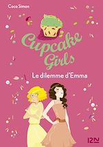 Download this eBook Cupcake Girls - tome 23 : Le dilemme d'Emma