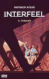 Télécharger le livre :  Interfeel - tome 03 : L'Odyssée