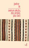 Télécharger le livre :  Avenue Yakubu, des années plus tard