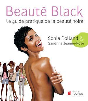 Beauté Black, LE GUIDE PRATIQUE DE LA BEAUTÉ NOIRE