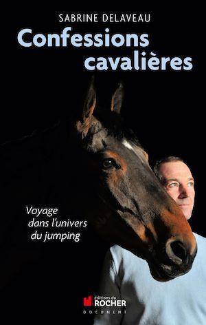 Confessions cavalières, VOYAGE DANS L'UNIVERS DU JUMPING