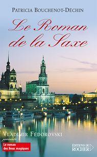 Téléchargez le livre :  Le Roman de la Saxe