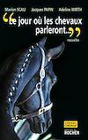 Télécharger le livre :  Le jour où les chevaux parleront