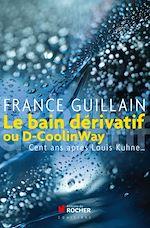 Download this eBook Le bain dérivatif ou D-CoolinWay