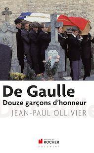 Téléchargez le livre :  De Gaulle, Douze garçons d'honneur