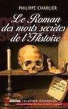 Télécharger le livre :  Le roman des morts secrètes de l'histoire