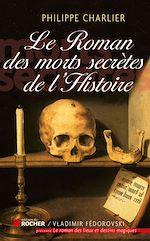 Téléchargez le livre :  Le roman des morts secrètes de l'histoire
