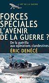 Télécharger le livre :  Forces spéciales, l'avenir de la guerre ?